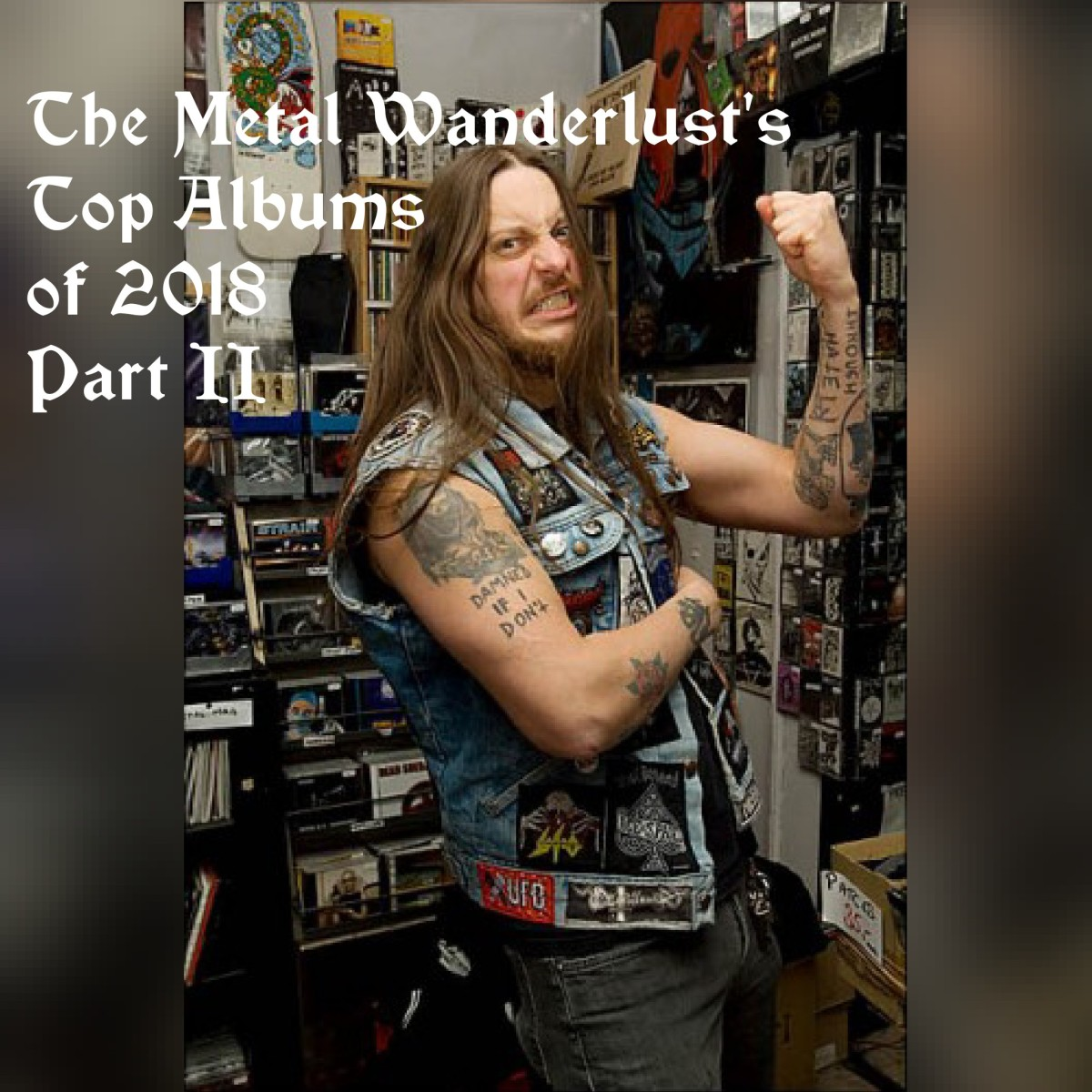 The Metal Wanderlust's Top Albums of 2018- Part II