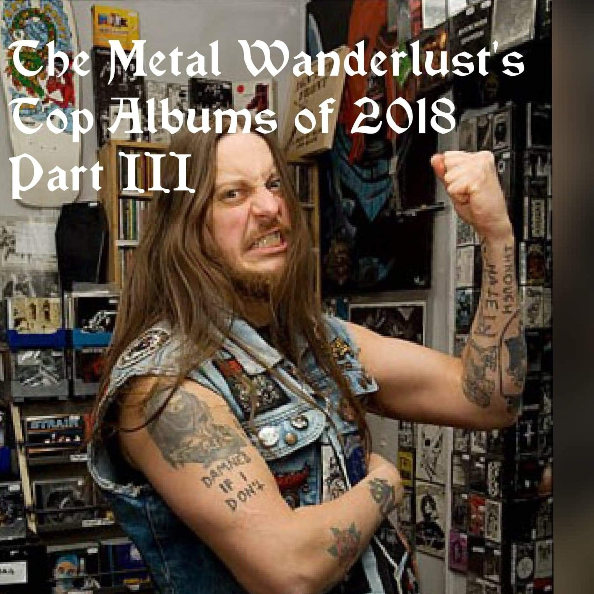The Metal Wanderlust's Top Albums Of 2018 - Part III