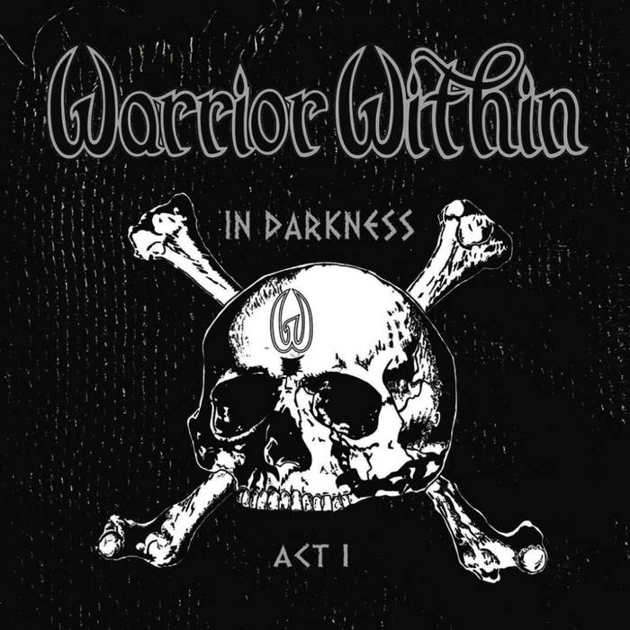 Album Review: In Darkness Act I (EP) – Warrior Within – The Metal